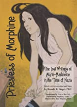 Priestess of Morphine: The Lost Writings of Marie-Madeleine in the Time of Nazis