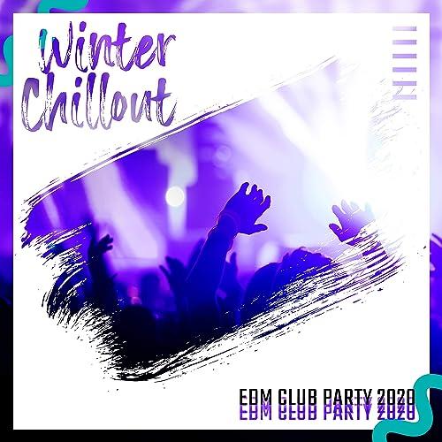 Winter Chillout Edm Club Party 2020 By Club Bossa Lounge Players Ibiza Lounge Club Ibiza Dj Rockerz On Amazon Music Amazon Com