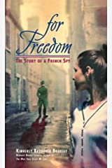 For Freedom: The Story of a French Spy Kindle Edition