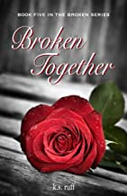 Broken Together (The Broken Series Book 5) (English Edition)