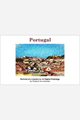 Portugal: Portrait of a Country in 32 Digital Paintings (VG Art Series) Kindle Edition