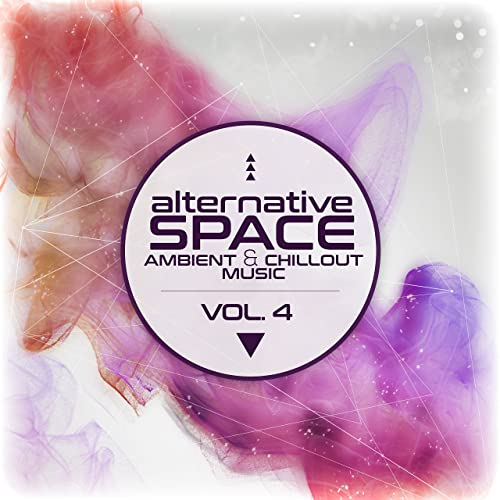 Alternative Space: Ambient & Chillout Music, Vol  4 by Various