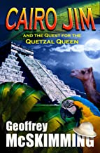 Cairo Jim and the Quest for the Quetzal Queen: A Mayan Tale of Marvels (The Cairo Jim Chronicles Book 5) (English Edition)