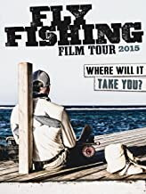 Fly Fishing Film Tour 2015