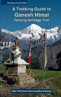 A Trekking Guide to Ganesh Himal: Tamang Heritage Trail (Himalayan Travel Guides) (English Edition)