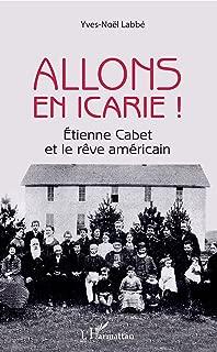 Allons en Icarie !: Etienne Cabet et le rêve américain (French Edition)