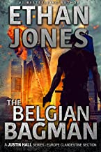 The Belgian Bagman: A Justin Hall Spy Thriller: Action, Mystery, International Espionage and Suspense - Book 11