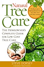 Natural Tree Care: The Homeowners Complete Guide