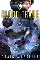 Blood Trade: A Space Opera Adventure Legal Thriller (Judge, Jury, Executioner Book 12) Kindle Edition