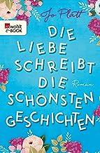 Die Liebe schreibt die schönsten Geschichten (German Edition)