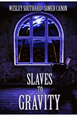 Slaves to Gravity Kindle Edition