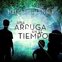 Una Arruga en el Tiempo [A Wrinkle in Time]: (Spanish Edition)
