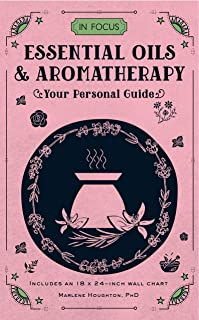 In Focus Essential Oils & Aromatherapy: Your Personal Guide