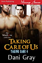 Taking Care of Us [Taking Care 4] (Siren Publishing Menage Amour ManLove)