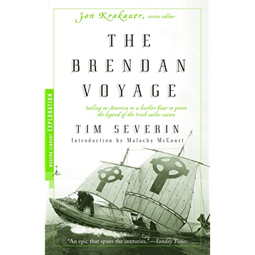 The Brendan Voyage: Sailing to America in a Leather Boat to Prove the Legend of the Irish Sailor Saints (Modern Library Exploration)