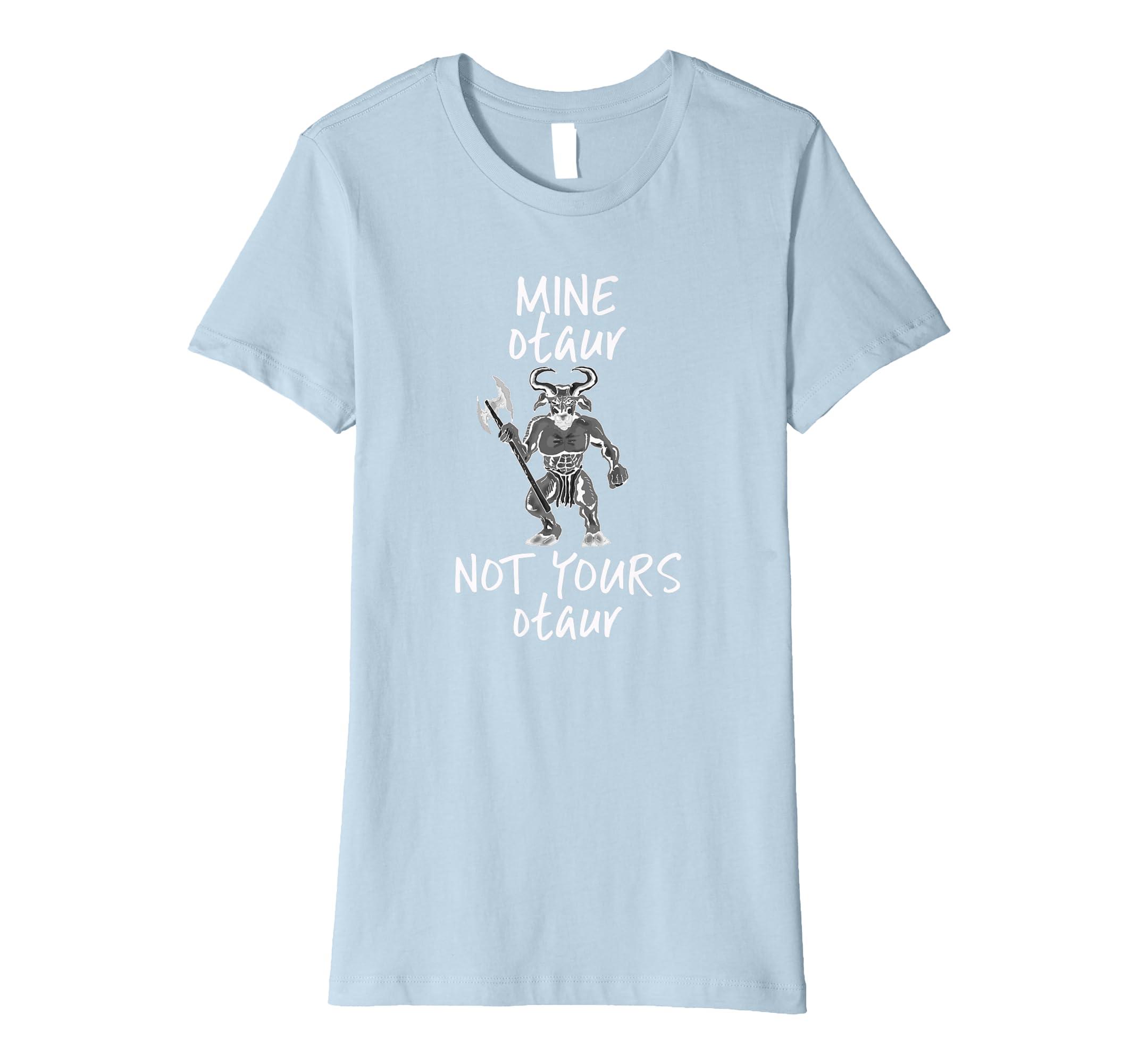 c43ccf93 Amazon.com: Greek Mythology Pun T-Shirt Mine Otaur Not Yours Otaur: Clothing