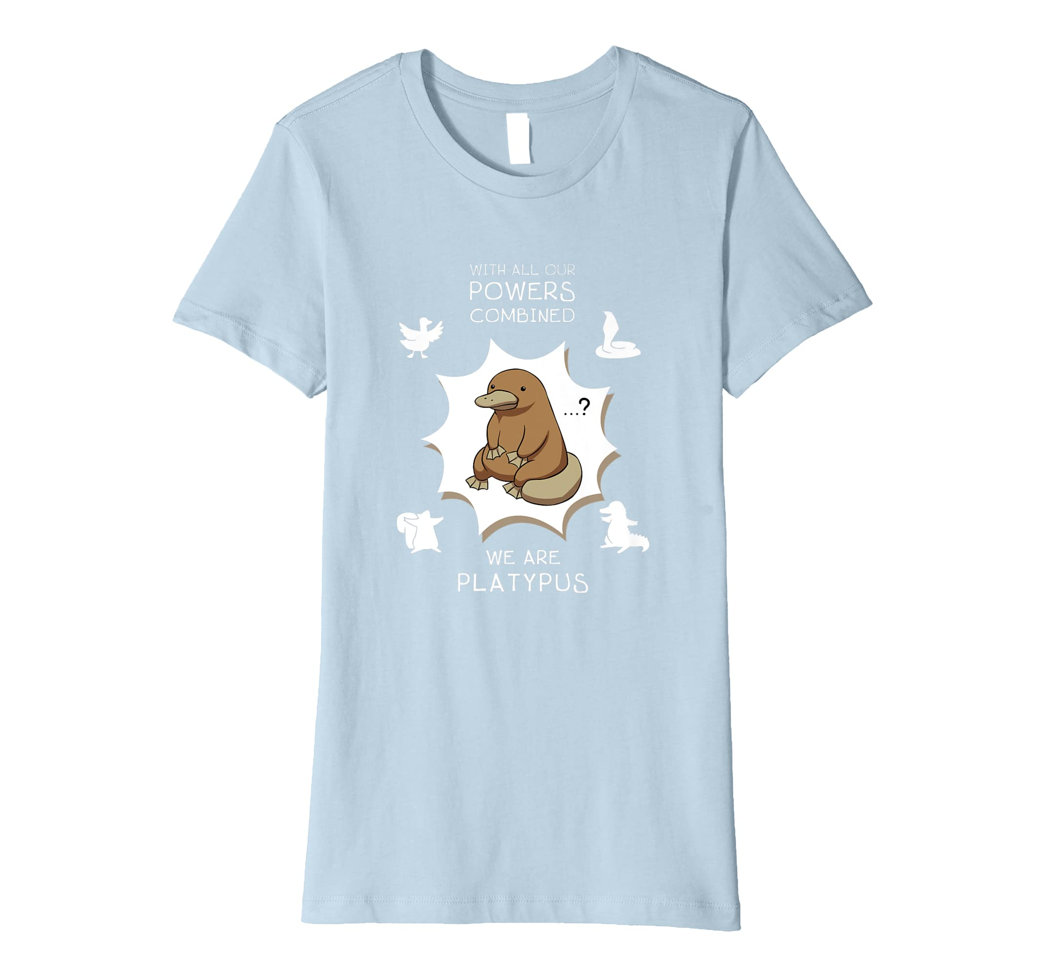 Amazon com: Platypus Funny With Our Powers Combined We Are T