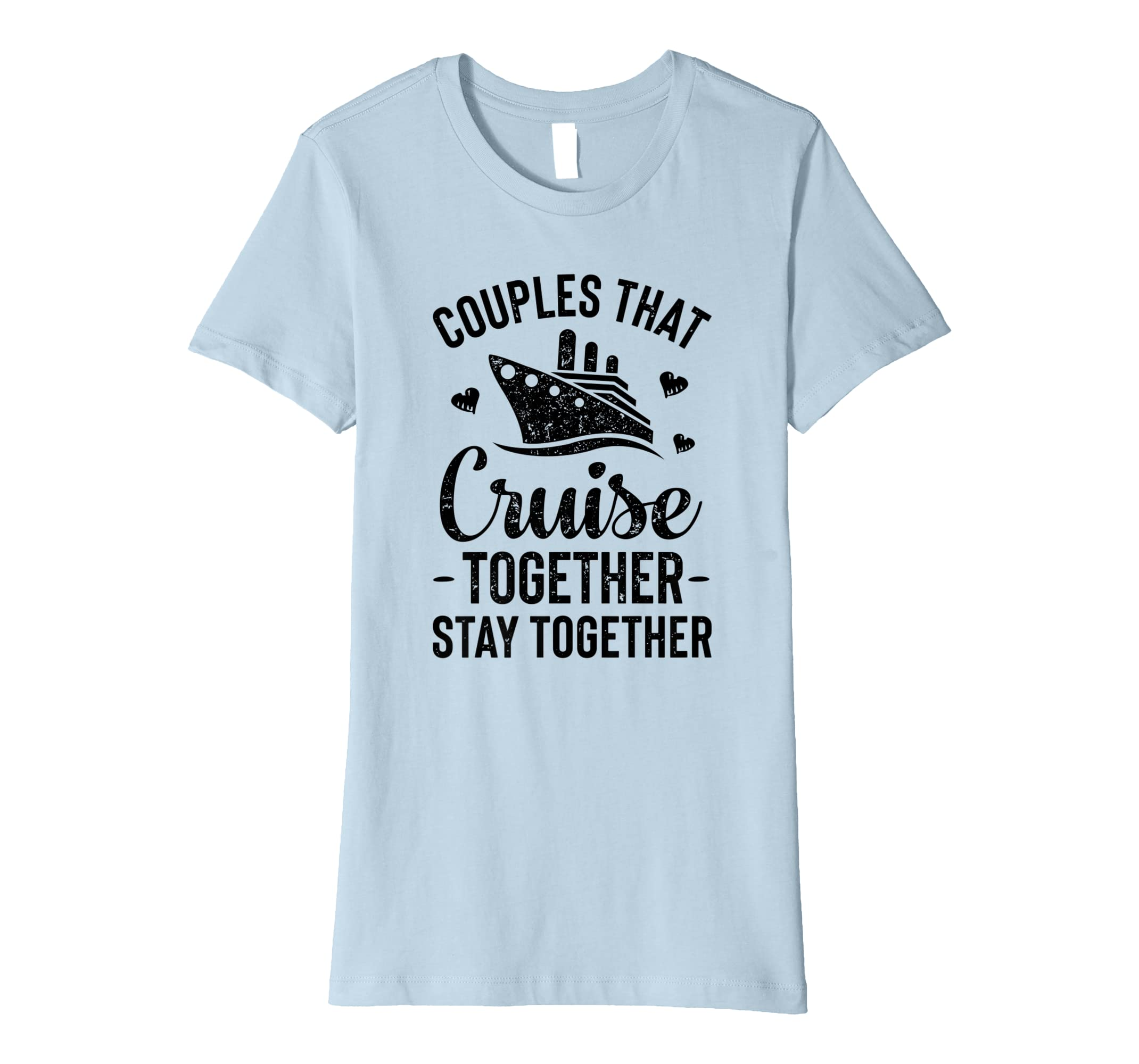 0e4459de Amazon.com: Couples That Cruise Together Stay Together T shirt Matching:  Clothing