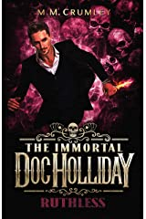 The Immortal Doc Holliday: Ruthless: (The Immortal Doc Holliday Series Book 3) Kindle Edition