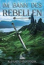 Im Bann des Rebellen (German Edition)