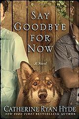 Say Goodbye for Now Kindle Edition