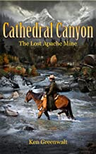 Cathedral Canyon: The Lost Apache Mine (The Steele Brothers Book 1)