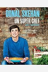 Un super chef en cuisine: Les 150 recettes d'un beau gosse Paperback