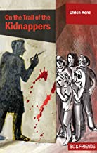 On the Trail of the Kidnappers (Bo & Friends Book 3) (Bo & Friends. Smart detective novels for smart children)