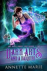 Dark Arts and a Daiquiri (The Guild Codex: Spellbound Book 2) Kindle Edition