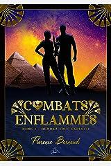 Combats Enflammés - Tome 1: Rendez-vous explosif Format Kindle