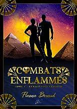 Combats Enflammés - Tome 1: Rendez-vous explosif