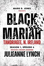 Black Mariah: Tandragee, North Ireland (Black Mariah Series, Season 1 Book 6)