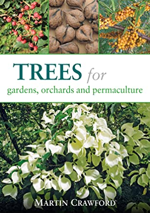 Trees for Gardens, Orchards, & Permaculture