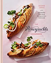 The Honeysuckle Cookbook: 100 Healthy, Feel-Good Recipes to Live Deliciously PDF