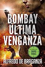 BOMBAY, ÚLTIMA VENGANZA: un thriller de David Ribas (David Ribas (Thrillers en español) nº 6)