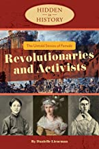 Hidden in History: The Untold Stories of Female Revolutionaries and Activists