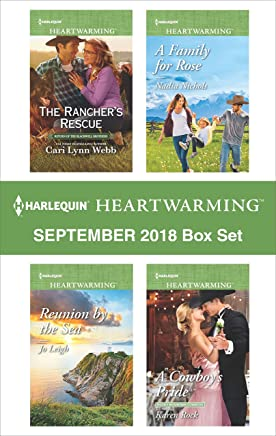 Harlequin Heartwarming September 2018 Box Set: The Rancher's Rescue\Reunion by the Sea\A Family for Rose\A Cowboy's Pride