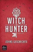Witch Hunter - Johns Geschichte: Eine Witch Hunter Novella (Die Witch Hunter-Novellen 1) (German Edition)