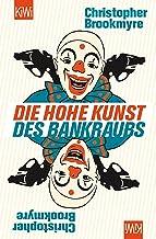 Die hohe Kunst des Bankraubs: Roman (German Edition)