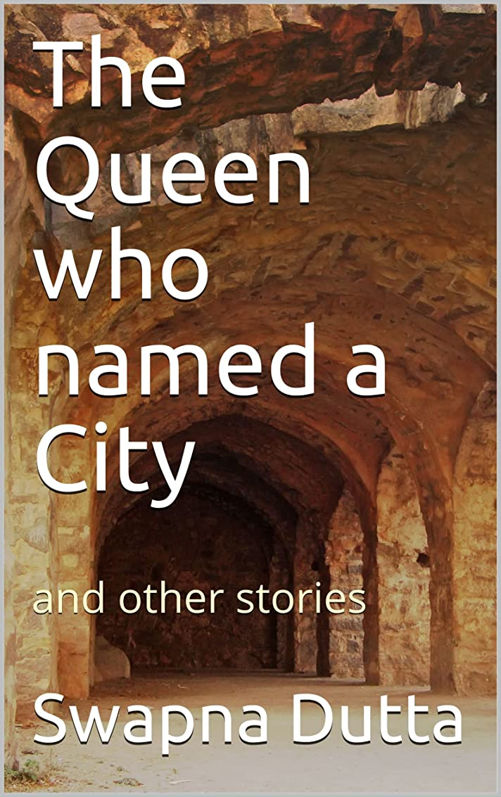 The Queen who named a City: and other stories (English Edition)