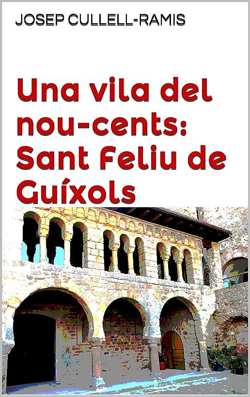 市場登る危険を冒しますUna vila del nou-cents: Sant Feliu de Guíxols (Catalan Edition)