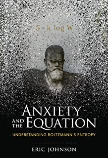 Anxiety and the Equation: Understanding Boltzmann's Entropy