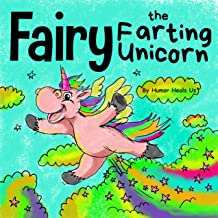 Fairy the Farting Unicorn: A Funny Kid's Book About a Unicorn Who Farts (Farting Adventures, Book 10)