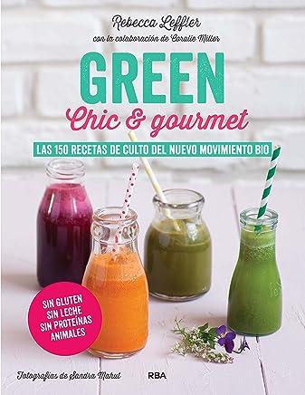 GREEN Chic & Gourmet (GASTRONOMÍA Y COCINA) (Spanish Edition)