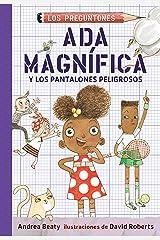 Ada Magnífica y los pnatalones peligrosos (Spanish Edition) Kindle Edition