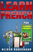 Learn French: 2 Books in 1! A Fast and Easy Guide for Beginners to Learn Conversational French, A Simple and Easy Guide for Beginners to Learn any Foreign ... Language, Foreign Language, Learn French)
