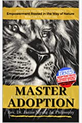 Master Adoption: Claim Your Authentic Power Kindle Edition