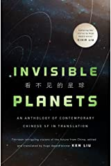 Invisible Planets: Contemporary Chinese Science Fiction in Translation Kindle Edition
