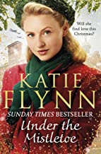 Under the Mistletoe: The unforgettable and heartwarming Sunday Times bestselling Christmas saga (The Liverpool Sisters Boo...