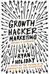 Growth Hacker Marketing: A Primer on the Future of PR, Marketing and Advertising (English Edition) eBook Kindle